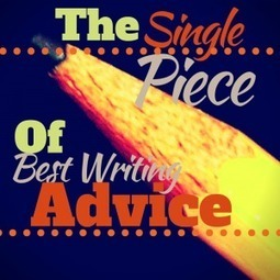 The Single Best Writing Advice (Too Bad I Don't Always Follow It) | | Creative Productivity | Scoop.it