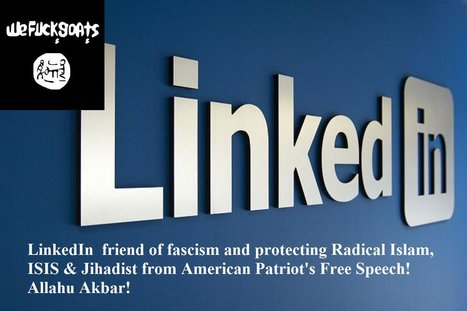 "American Patriots -> Boycott LinkedIn <-  silencing patriot dissent against radical ""Islamic Violence""  LL #2A -  #OATH 