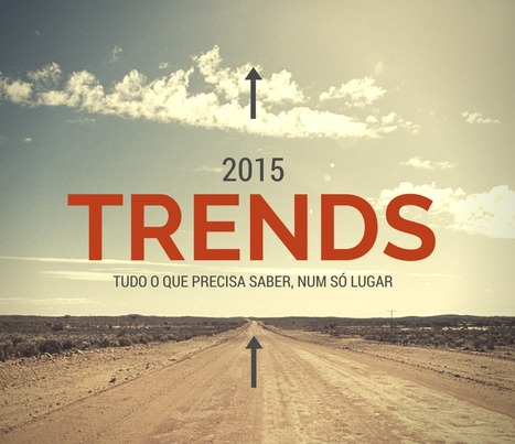 Trends 2015: all you have to know, in 30+ links | Consumer behavior | Scoop.it