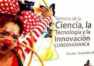 Agéndate con la Semana de la Ciencia, la Tecnología y la Innovación en Cundinamarca   Ciencia, Tecnología e Innovación para Cundinamarca.   Scoop.it
