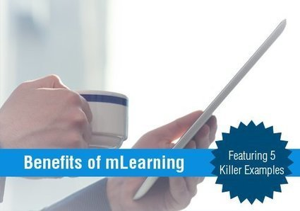 What Are The Benefits Of mLearning? Featuring 5 Killer Examples | innovation in learning | Scoop.it
