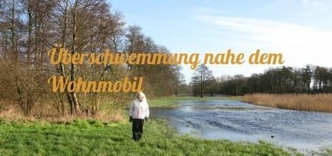 Überschwemmung nahe dem Wohnmobil | Rumtreiber on Tour | Scoop.it