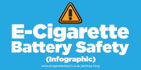 The 10 Rules of E-Cig Battery Safety (Infographic)   Vaping vs. Smoking   Scoop.it
