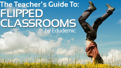 The Teacher's Guide To Flipped Classrooms - Edudemic | Human Behaviour | Scoop.it