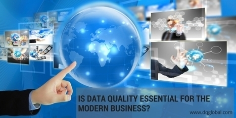 Is Data Quality Essential for Modern Business? | Data Central | Scoop.it