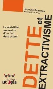 CADTM - « Dette et extractivisme » de Nicolas Sersiron | Communiqu'Ethique fait sa revue de presse : (infos du monde capitaliste)) | Scoop.it