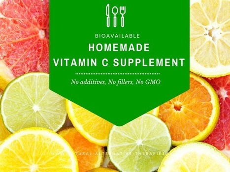 The Shockingly Simple Way to Make Your Own Vitamin C Supplement | Natural Alternative Therapies | Natural Alternative Therapies | Scoop.it