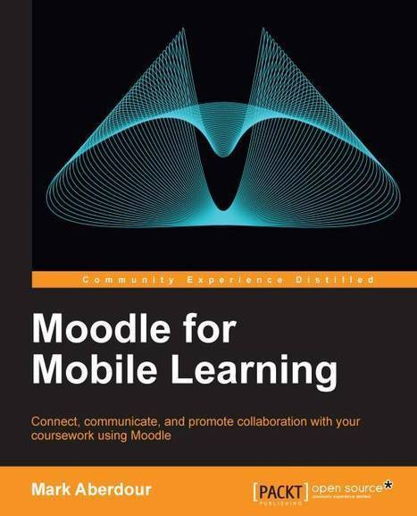 New Moodle Book: Moodle for Mobile Learning | Moodle & Mahara | Scoop.it