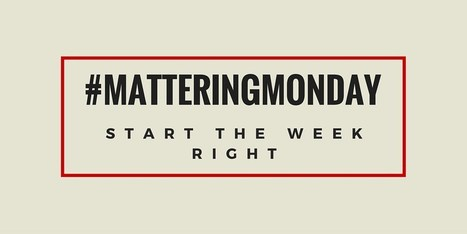 Make Every Monday #MatteringMonday and Help Kids Learn | Durff | Scoop.it