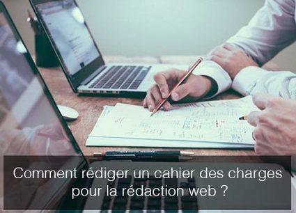 Comment rédiger un cahier des charges pour la rédaction web ? | Social Media Curation par Mon Habitat Web | Scoop.it