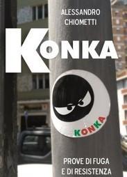 Alessandro Chiometti e la sua prima uscita: Konka, prove di fuga e di resistenza   DuO - dona un'opera   DuO - Dona un'Opera   Scoop.it
