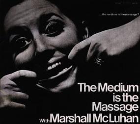 Media : McLuhan/The Medium is the Massage | new media | Scoop.it