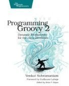 Programming Groovy 2, 2nd Edition - Free eBook Share | Groovy | Scoop.it