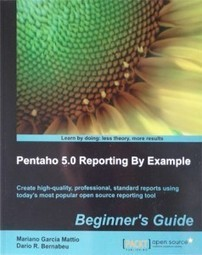 Book Review: Pentaho 5.0 Reporting by Example - Reporting Tales | GIS, data, BI, IT | Scoop.it