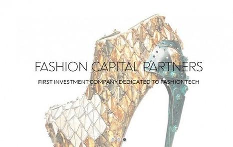 Quand finance et mode se rencontrent ça donne Fashion Capital Partners | www.lebusinessplan.fr | Les Fonds d'investissement | Scoop.it