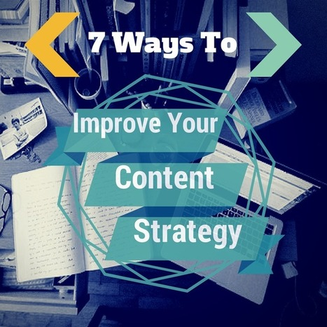 7 Ways to Improve Your Content Marketing Strategy | Linguagem Virtual | Scoop.it