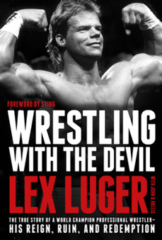 Wrestling With The Devil by Lex Luger - Book Review & Giveaway | Memoir | Scoop.it