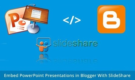 Embed PowerPoint Presentation in Blogger With SlideShare | Blogger Yard | Blogger Tips and Tricks | Blogging Ideas | SEO Tips | Make Money | Scoop.it