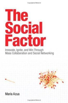 The Social Factor: Innovate, Ignite, and Win through Mass Collaboration and Social Networking | Peer2Politics | Scoop.it