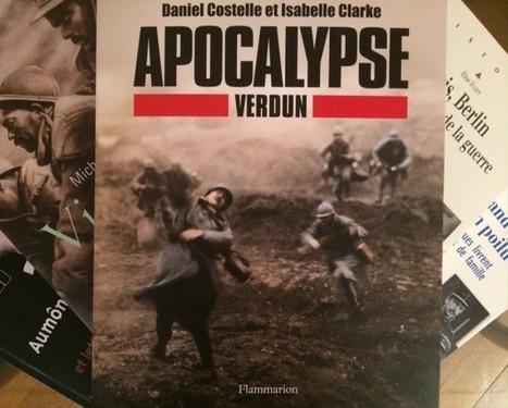 Les livres de la spéciale Apocalypse-Verdun (3) : ... Apocalypse-Verdun | Centenaire de la Première Guerre Mondiale | Scoop.it