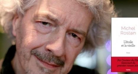 La Fringale Littéraire - Michel Rostain, le nouveau roman du prix Goncourt du premier roman 2011. La confirmation. | Michel Rostain | Scoop.it
