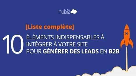 10 éléments à intégrer sur votre site pour générer des leads b2b [Guide complet] | Digital Marketing Cyril Bladier | Scoop.it