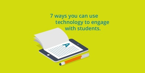 7 ways you can use technology to engage with students | Learning Technology News | Scoop.it