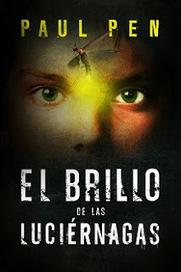 Inés y sus libros: Reseña: El brillo de las luciérnagas de Paul Pen. | Paul Pen | Scoop.it
