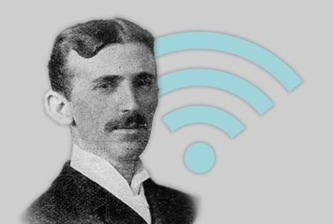 Nikola Tesla May Be Dead, But He's Still Providing Wi-Fi to Silicon Valley | Think About It! | Scoop.it