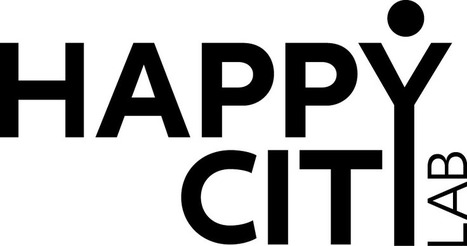 Happy City Lab:  la création de « villes heureuses » (Happy Cities) - Dan Acher | URBANmedias | Scoop.it
