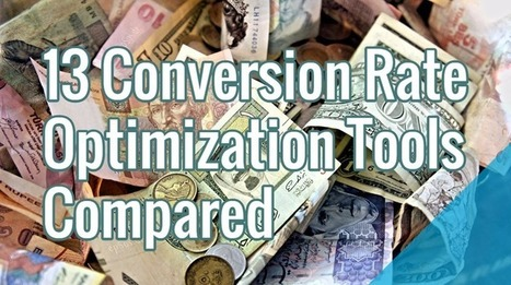 13 Conversion Rate Optimization Tools Compared | Public Relations & Social Media Insight | Scoop.it