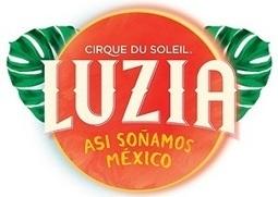 México proyectará su imagen en 450 ciudades con el Circo del Sol | Mexico | Scoop.it