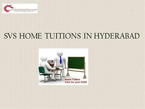 Home Tuitions in Hyderabad | SVS Home Tuitions | Scoop.it