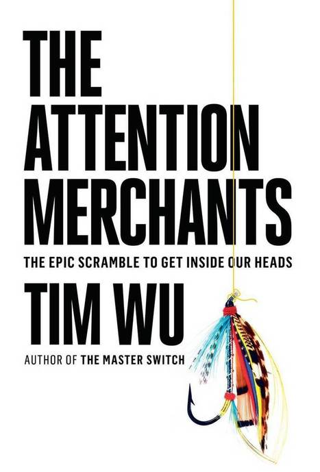 The Attention Merchants: a deep dive into the origins of the surveillance economy | Digital Culture | Scoop.it