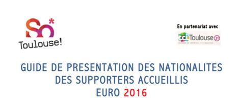 A télécharger : Le guide des nationalités des supporters accueillis - EURO 2016 à Toulouse - Tourisme à Toulouse | Commercialisation Touristique | Scoop.it