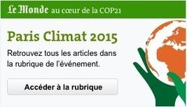 Réchauffement : l'ONU prévient que les promesses des Etats sont loin d'être «suffisantes» - le Monde | Justice climatique et négociations multilatérales | Scoop.it
