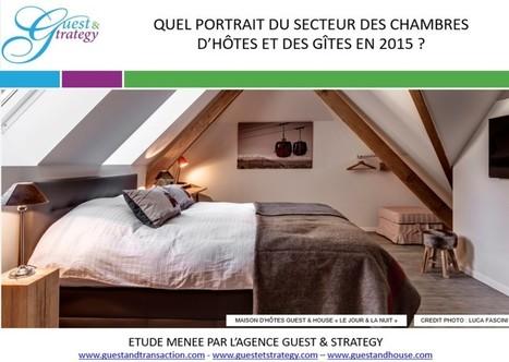 Résultat de notre étude sur le secteur des chambres d'hôtes et gites 2015 ! | Chambres d'hôtes et Hôtels indépendants | Scoop.it