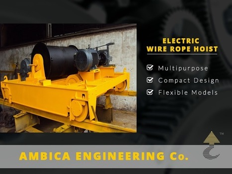 Ambica Engineering - High Capacity Electric Wire Rope Hoist Manufacturer | Ambica Engineering | Scoop.it