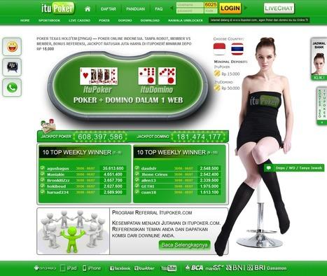 ituPoker.net Agen Judi Domino 99 Online   Situs Agen Texas Poker Online Indonesia Terpercaya   Scoop.it