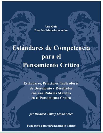 Guía para educadores: Estándares de competencia para el pensamiento crítico   Antes de la ciencia está la educación   Scoop.it