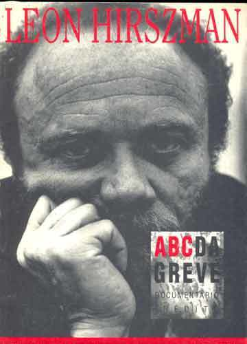 ABC DA GREVE by Leon Hirschman (Radical Films List) | CRITICA DE CINEMA | Scoop.it