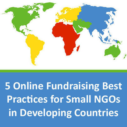 Five Online Fundraising Best Practices for Small NGOs in Developing Countries | Webmarketing pour le Non-Marchand | Scoop.it