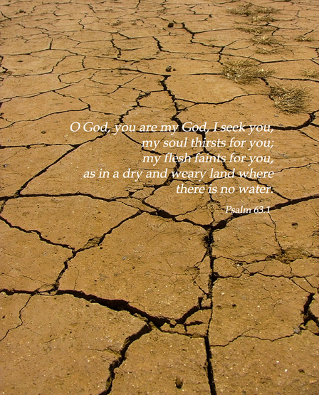 "Psalm 63.1 Poster - ""O God, you are my God, I seek you, my soul thirsts for you; 