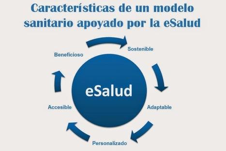 Cinco características básicas para construir un modelo de eSalud con garantías | Formación, Aprendizaje, Redes Sociales y Gestión del Conocimiento en Ciencias de la Salud 2.0 | Scoop.it