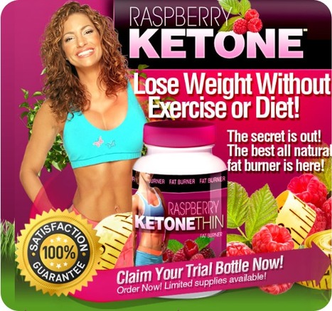 Raspberry Ketone Thin Reviews - Risk Free Trial (Limited Time) | Burns fat and calories all day | Scoop.it