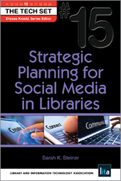Strategic Planning for Social Media in Libraries (THE TECH SET® #15) - Books / Professional Development - Books for Academic Librarians - Books for Public Librarians - New Products - ALA Store | The Information Professional | Scoop.it
