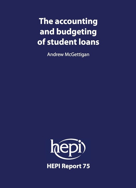 Student loans: How Government accounting is binding the hands of policymakers - HEPI | Higher education news for libraries and librarians | Scoop.it