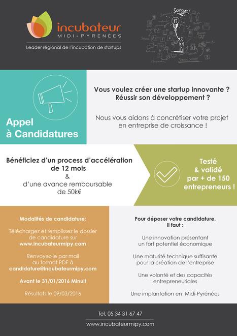 Appel à candidatures 7ème promotion Incubateur Midi-Pyrénées | Innovation et entreprises | Scoop.it