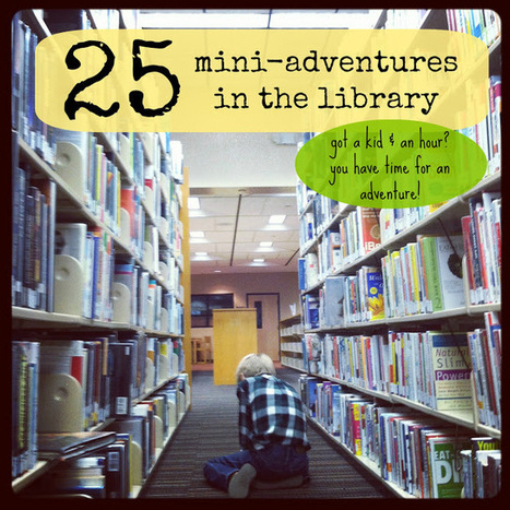 Project for Public Spaces | 25 Mini-Adventures in the Library | Young Adult & Reference Librarians | Scoop.it