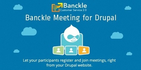 Drupal Module for Online Meeting and Webinars by Banckle | Business and Social applications | Scoop.it